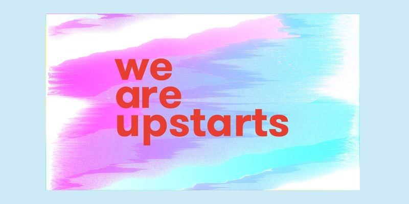 We Are Upstarts