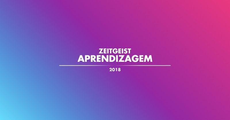 Zeitgeist Aprendizagem 2018