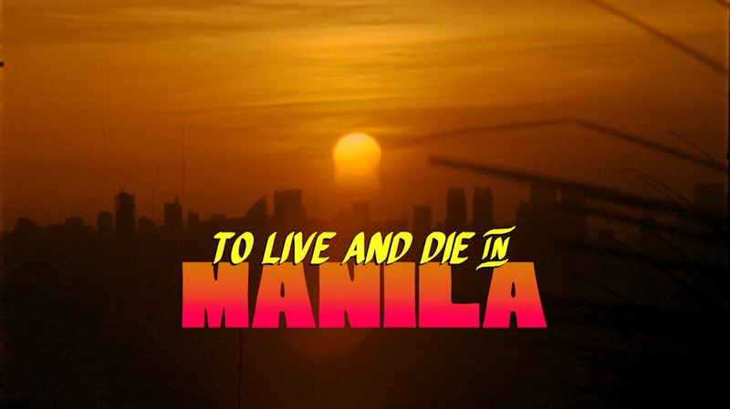 To Live and Die in Manila