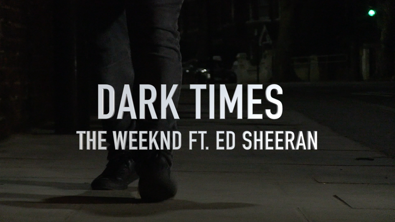 'Dark Times' (The Weeknd ft. Ed Sheeran) Unofficial Music Video