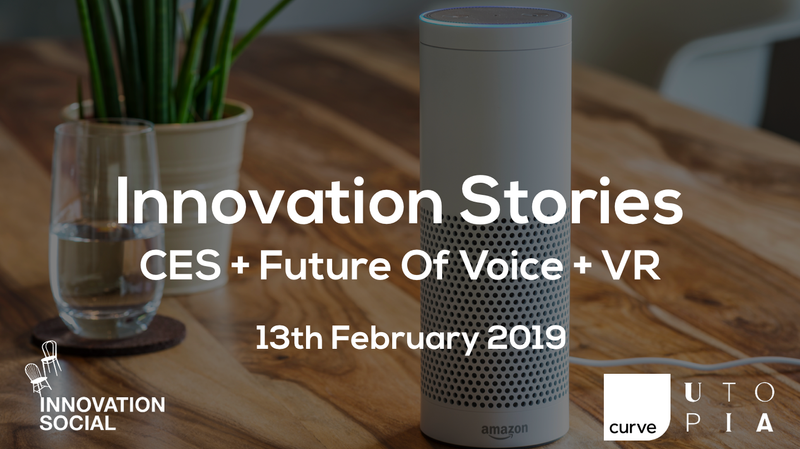 Innovation Stories - CES Round-up + The Future of Voice and Sounds
