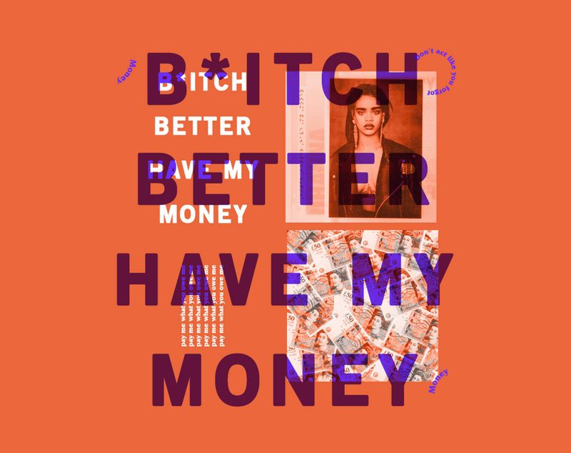 Event: F*ck Being Humble. presents: Bitch Better Have My Money