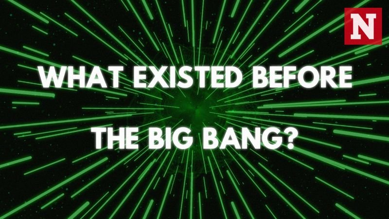 What Existed Before The Big Bang?