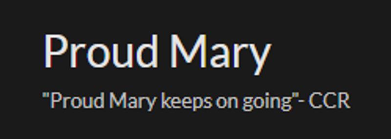 Proud Mary Blog