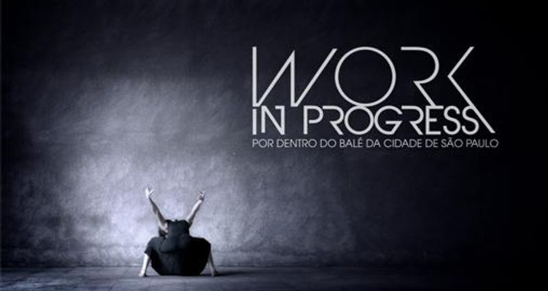"""Work In Progress"" Docu series about the São Paulo City Ballet"