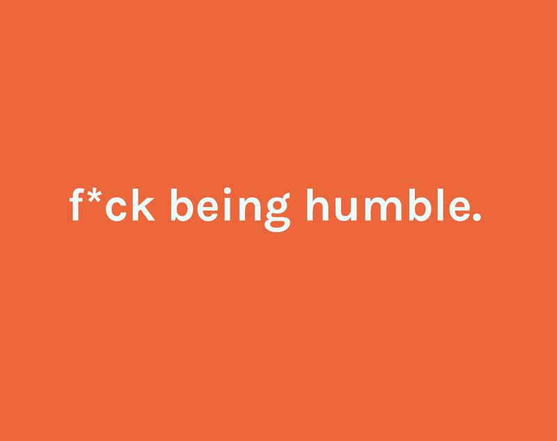 F*ck Being Humble - Self promotion platform