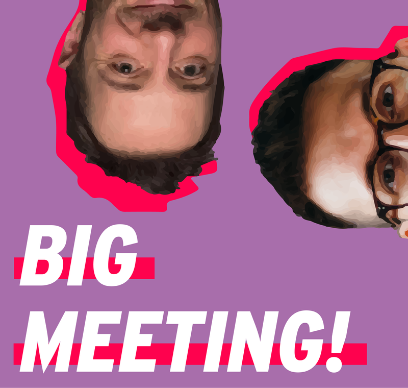Big Meeting!
