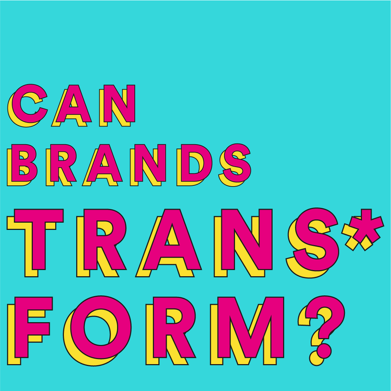 Can brands trans*form?
