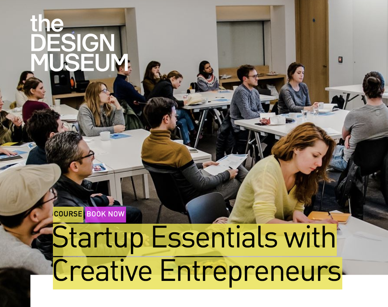 Design Museum Startup Essentials with Creative Entrepreneurs