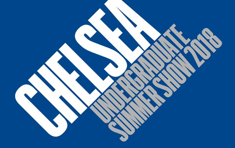 Chelsea Undergraduate Summer Show 2018