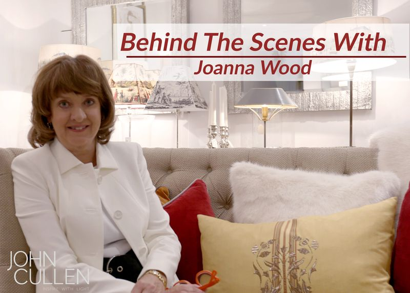 Behind The Scenes With Joanna Wood for John Cullen Lighting