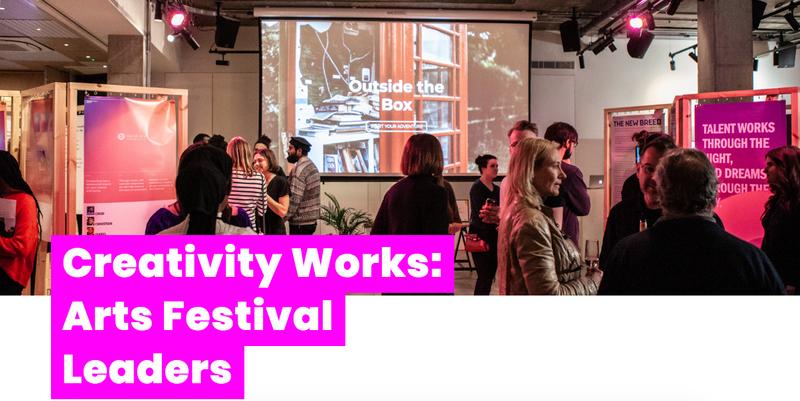 Creativity Works: Arts Festival Leaders