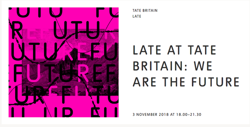 Late at Tate Britain: We Are the Future