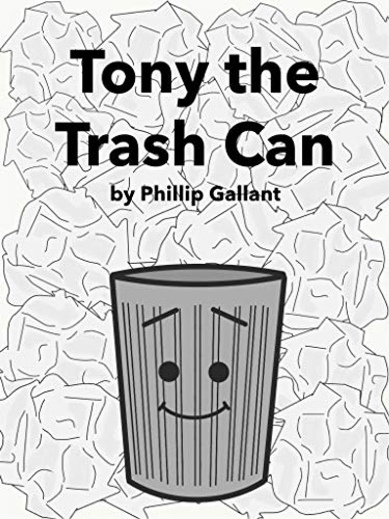 Tony the Trash Can by Phillip Gallant