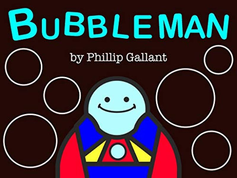 Bubbleman by Phillip Gallant