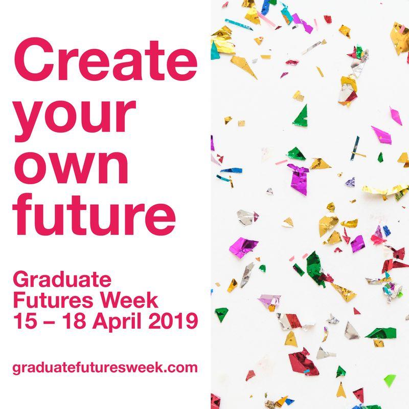 Book Now - Graduate Futures Week (15-18 April 2019)