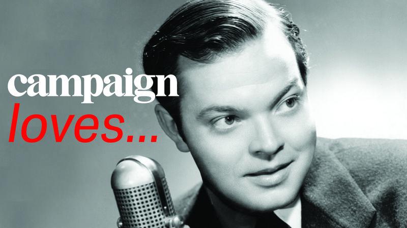 Campaign Loves... Orson Welles