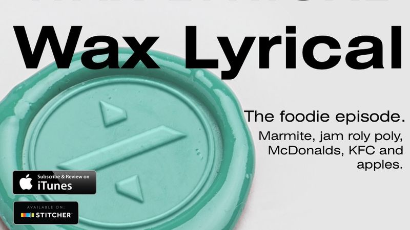 The Wax Lyrical advertising podcast