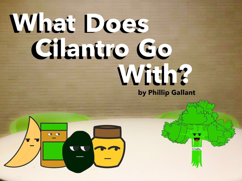 What Does Cilantro Go With? by Phillip Gallant