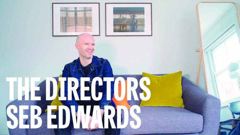 The Directors: Seb Edwards
