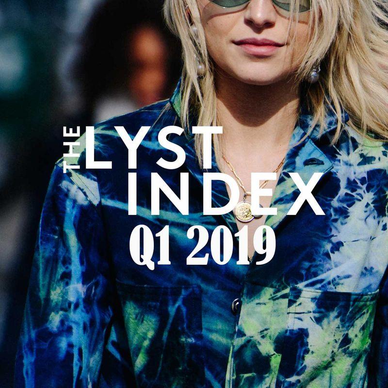 The Lyst Index Q1 2019