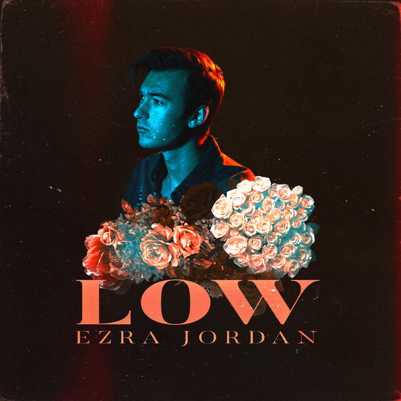 "Ezra Jordan ""Low"" (Cover, Lyric Video & Social Media Posts)"