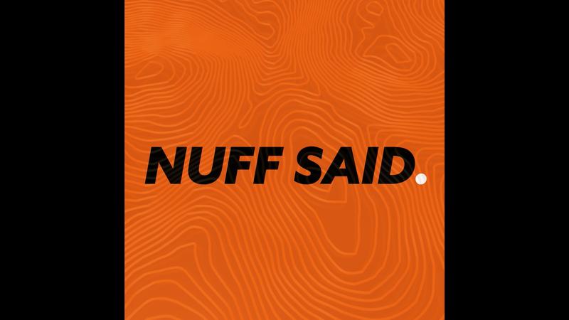 Nuff Said. promo animation
