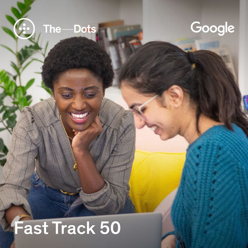 Fast Track 50: The Dots & Google accelerate the careers of 50 rising stars.