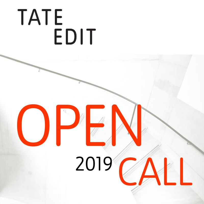 TATE Edit Open Calls - Apply by 11 June 2019