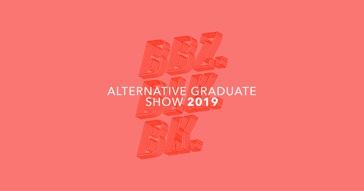 BBZ BLK BK: Alternative Graduate Show 2019 SUBMISSIONS OPEN