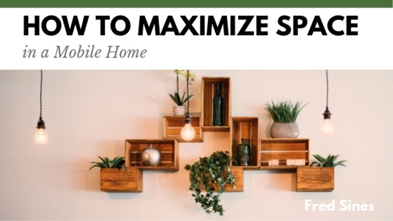 How to Maximize Space in a Mobile Home