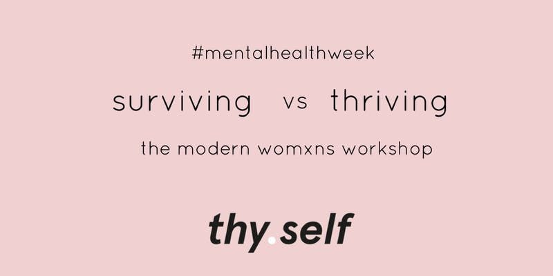 thy.self's Surviving vs Thriving Workshop