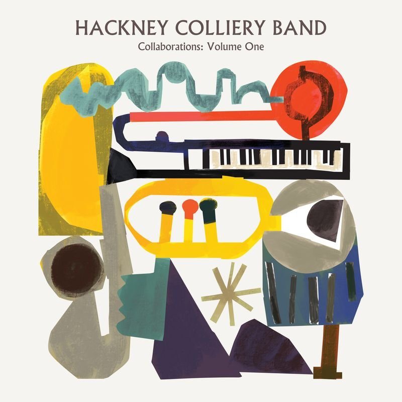Hackney Colliery Band: Collaborations Vol. 1