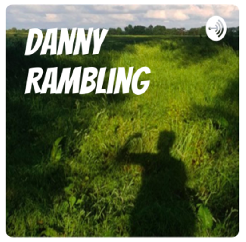 Danny Rambling podcast