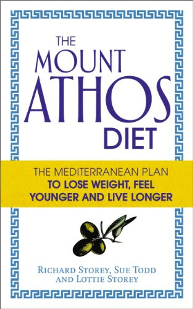 The Mount Athos Diet by Richard Storey, Sue Todd and Lottie Storey
