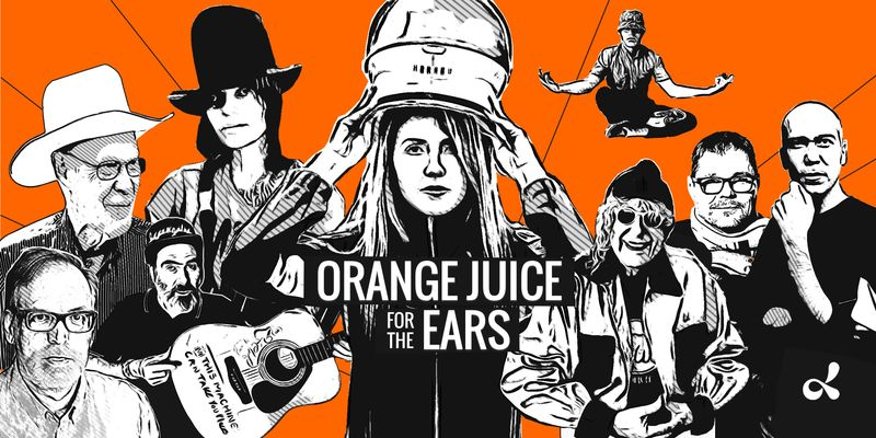 """""""Orange Juice for the Ears"""" a dublab radio show hosted & created by Beatie Wolfe"""