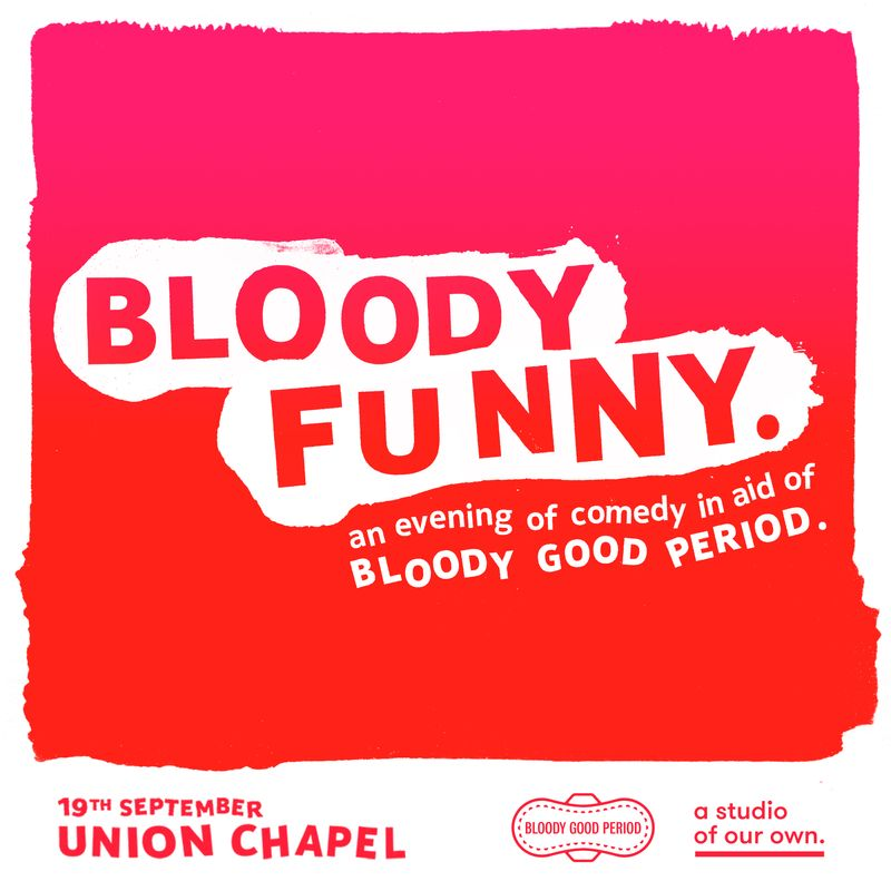 Bloody Funny: A Comedy Evening in aid of Bloody Good Period