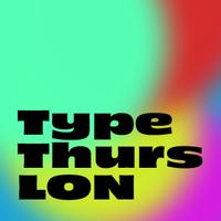 Type Thursday London
