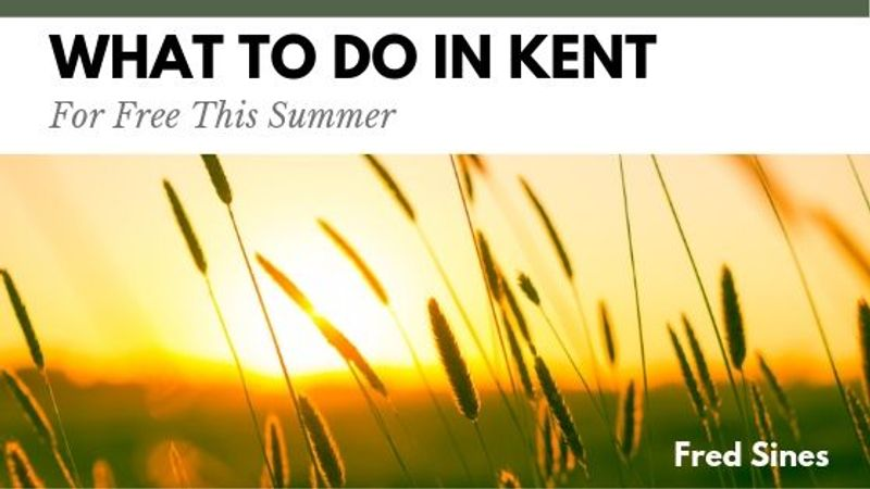 What to Do in Kent for Free this Summer