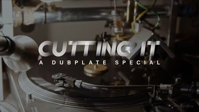 Cutting It: A Dubplate Special