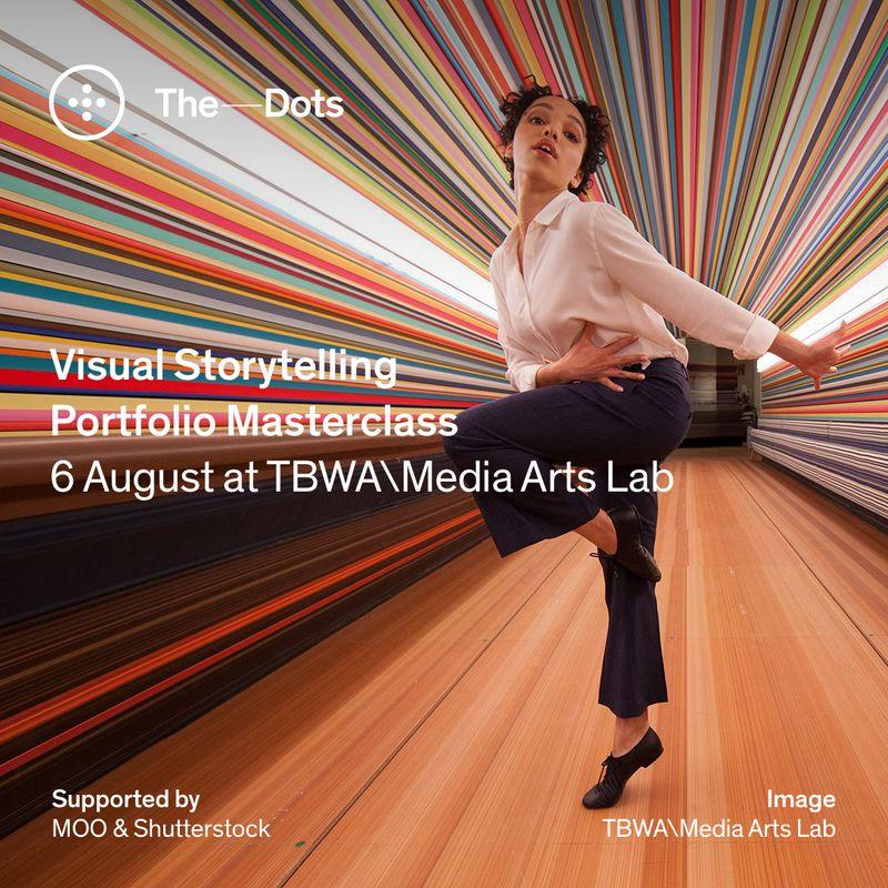Apply here! Visual Storytelling Portfolio Masterclass at TBWA\Media Arts Lab.