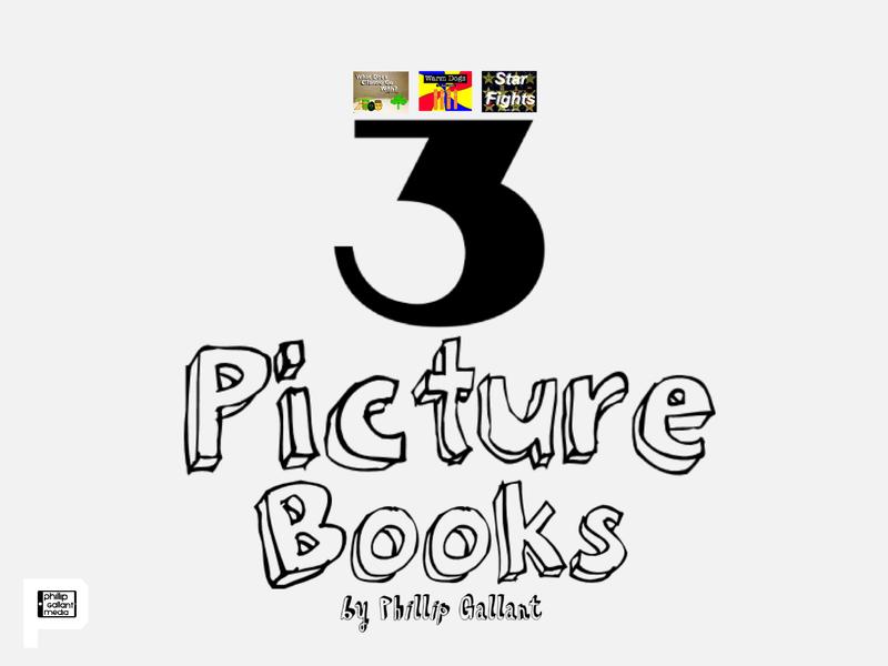 3 Picture Books by Phillip Gallant