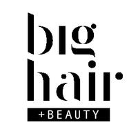 Big Hair + Beauty