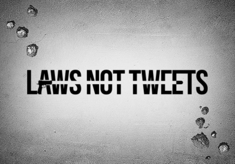 Laws Not Tweets