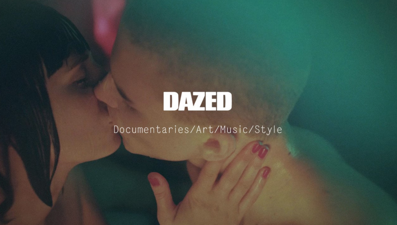 Dazed: a New Generation of Video