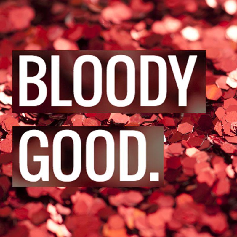 BLOODY GOOD.