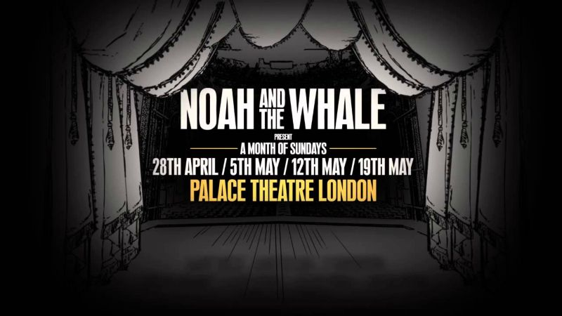 NOAH & THE WHALE present A MONTH OF SUNDAYS