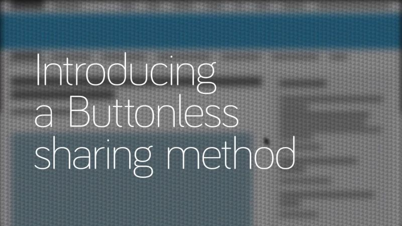 Introducing a buttonless sharing method