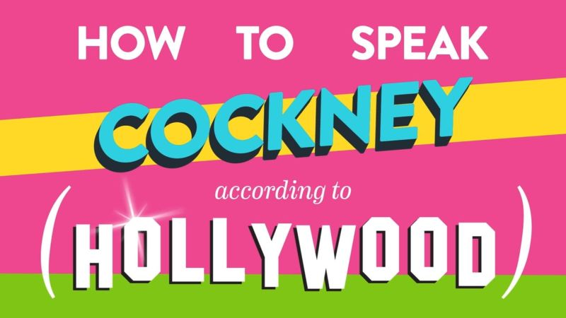 How To Speak Cockney (According to Hollywood)