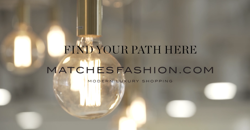 Find your path here - MATCHESFASHION.COM